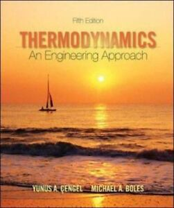 Thermodynamics: An Engineering Approach (Mcgraw-Hill Series in Mechanical Engine