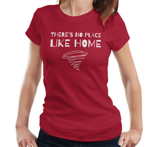 The Wizard Of Oz No Place Like Home Movie Quote Women's T-Shirt