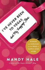 I've Never Been to Vegas, but My Luggage Has: Mishaps and Miracles on the Road t