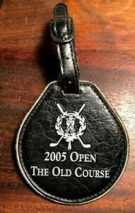 TIGER WOODS 2005 OPEN - The Old Course St. Andrews Scotland Golf Club Bag Tag