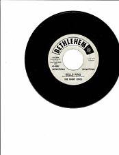 The Night Owls DOO-WOP45(BETHLEHEM 3087)Let's Go Again/Bells Ring VG+ PROMO