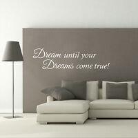 QUOTE - DREAM UNTIL YOUR DREAMS COME TRUE WALL STICKER VINYL DECAL MURAL
