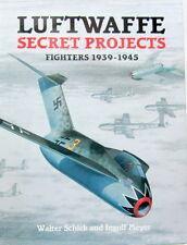 LUFTWAFFE SECRET PROJECTS FIGHTERS 1939-1945 AVION  AVIATION