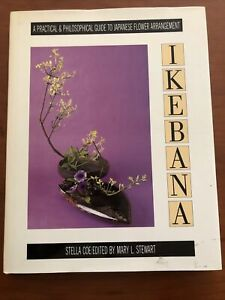 Ikebana: A Practical and Philosophical Guide to Japanese Flower Arranging