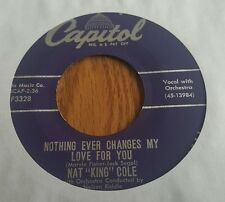 "Nat ""King"" Cole ‎– Nothing Ever Changes My Love For You / Ask Me ~ (VG+)"
