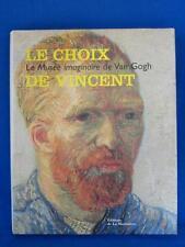 LE CHOIX DE VINCENT MUSEE IMAGINAIRE DE VAN GOGH