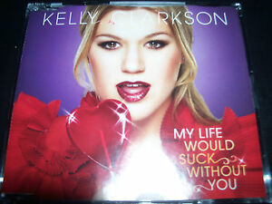 Kelly Clarkson My Life Would Suck Without You Rare Aust CD Single - Like New