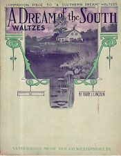 1909 A Dream of the South by Harry J Lincoln