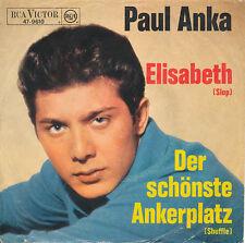 "7"" - Paul Anka - Elisabeth / Der schönste Ankerplatz - RCA 47-9610 - DE 1965"