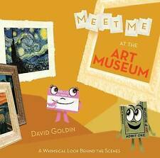 Meet Me at the Art Museum: A Whimsical Look Behind the Scenes, Goldin, David, Ne