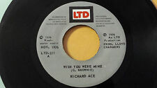 "RICHARD ACE - WISH YOU WERE MINE/ INST. PART II/1976 JA. SOUL 7"" ON LTD"