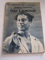 ROMAN DE MAURICE GENEVOIX , GAI L ' AMOUR DE 1947 . BON ETAT .