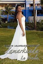 Zamarkanda la Novela : La Novela by Efrain Aranzazu Morissi (2010, Hardcover)