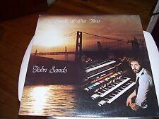 JOHN SANDS-THE SANDS OF OUR TIME-LP-NM-DARTMOUTH NOVA SCOTIA-SOLAR STUDIO-ORGAN