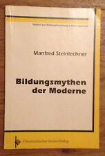 Bildungsmythen der Moderne - Manfred Steinlechner 1992