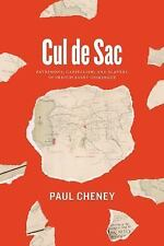 Cul de Sac : Patrimony, Capitalism, and Slavery in French Saint-Domingue by...