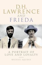 D. H. Lawrence and Frieda: A Portrait of Love and Loyalty New Book 9780233002323