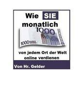 Wie Sie 1000 Euro Von Jedem Ort der Welt Online Verdienen by Soeren Gelder...