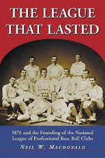 USED (VG) The League that Lasted: 1876 and the Founding of the National League o