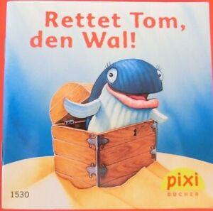 Pixi Buch Nr. 1530 - Rettet Tom, den Wal! - 1. Auflage 2007 - aus Sammlung