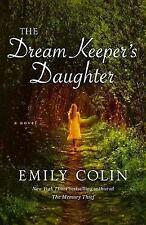 NEW The Dream Keeper's Daughter: A Novel by Emily Colin