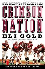 Crimson Nation : The Shaping of the South's Most Dominant Football Team by...