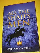 ALL THE SHAH'S MEN - by Gail Rose Thompson - BRAND NEW !