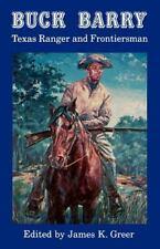 Buck Barry, Texas Ranger and Frontiersman