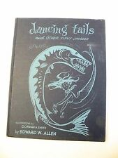 1951 Dancing Tails And Other Fishy Jingles by Edward W Allen, HB 1st LIM/SIGNED