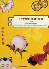 Five-Fold Happiness: Chinese Concepts of Luck, Pro