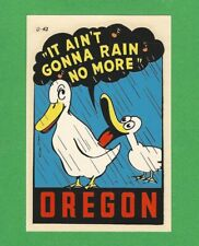 "VINTAGE ORIGINAL 1950 SOUVENIR ""IT AIN'T GONNA RAIN NO MORE"" OREGON DECAL ART"