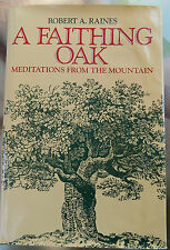A Faithing Oak: Meditations from the Mountain by Robert Arnold Raines 1982