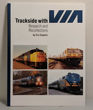 Trackside with VIA: Research and Recollections - Eric Gagnon