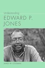 UNDERSTANDING EDWARD P. JONES - NEW HARDCOVER BOOK