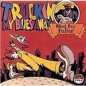 Blind Boy Fuller - Truckin' My Blues Away (1991)