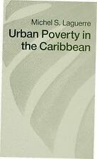 Urban Poverty in the Caribbean: French Martinique as a Social Laboratory, Laguer