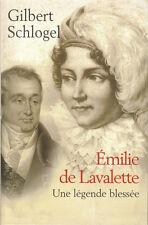 Livre Emilie de Lavalette une légende blessée Gilbert Schlogel book