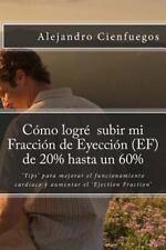 Cómo Logré Subir Mi Fracción de Eyección (EF) de 20% Hasta Un 60% : 'Tips'...
