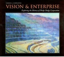 Sealed-Vision and Enterprise; Exploring the History of Phelps Dodge Corporation