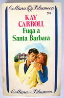 FUGA A SANTA BARBARA - K.Carroll [Collana Bluemoon n.293]