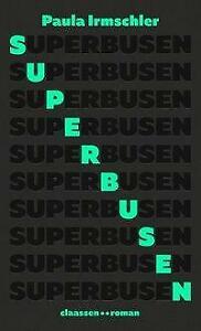 Superbusen von Paula Irmschler (2020, Gebundene Ausgabe) UNGELESEN
