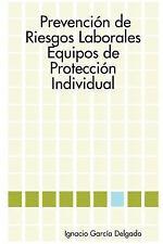 Prevención de Riesgos Laborales: Equipos de Protección Individual by Ignacio...