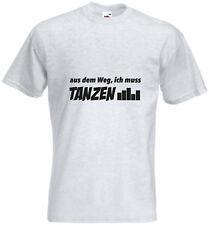 T-Shirt aus dem Weg ich muss Tanzen Shirt Herren Männer Spruch