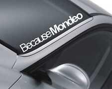 Perché MONDEO Parabrezza Adesivo FORD porta / finestra Tuning Auto Decalcomania Z46