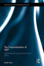 The Financialization of GDP: Implications for Economic Theory and Policy (Routle