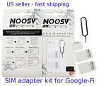 SIM adapter KIT for GOOGLE-FI sim cards micro and mini standard Genuine Noosy