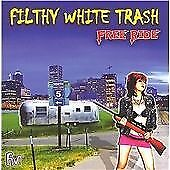 Filthy White Trash - Free Ride (CD 2010) NEW/SEALED