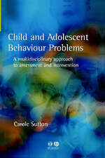 Child and Adolescent Behavioural Problems: A Multi-disciplinary Approach to Ass