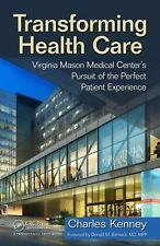 Transforming Health Care: Virginia Mason Medical Center's Pursuit of the Perfect