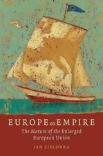 Europe as Empire: The Nature of the Enlarged European Union, Zielonka, Jan, Good